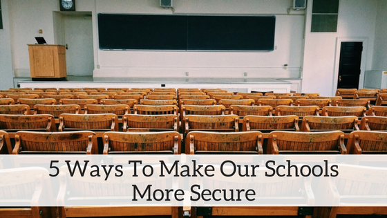 5+Ways+To+Make+Our+Schools+More+Secure+(1).png