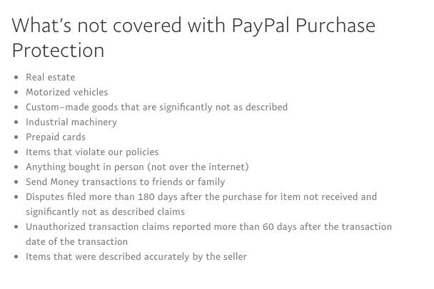 A list of situations not covered by PayPal's Buyer Protection Policy. Items lost in transit are not covered either, but PayPal somehow forgot to include that here.