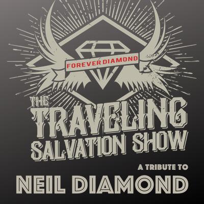 The Traveling Salvation Show - A Tribute to Neil Diamond