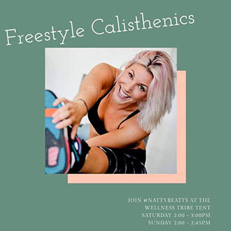 Freestyle Calisthenics with  Natty Beatts  in the Wellness Tribe Tent.