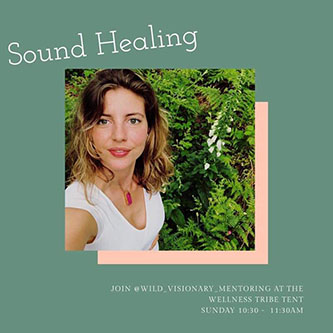 Sound Healing with Georgina of  Wild Visionary Mentoring  in the Wellness Tribe Tent.