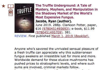 """""""a remarkable job reporting from the front lines of the truffle industry…""""—Booklist, in a *starred review* (March 1, 2019). -"""