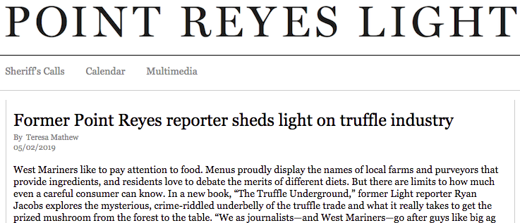 """""""former Light reporter explores the mysterious, crime-riddled underbelly of the truffle trade…"""" —Point Reyes Light (May 2, 2019) -"""