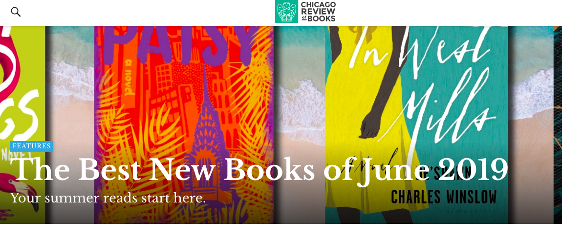 """""""The Best New Books of June 2019""""—Chicago Review of Books (June 3, 2019) -"""