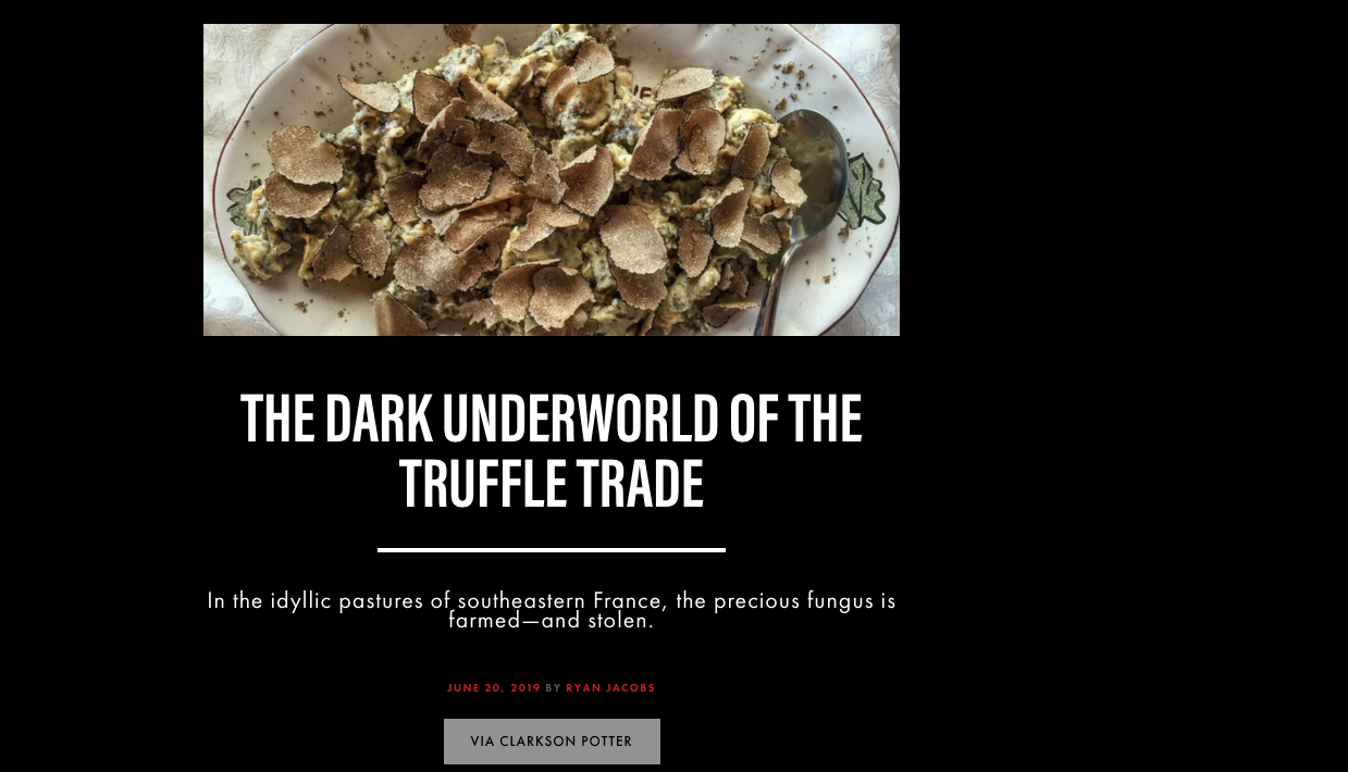 """""""The Dark Underworld of The Truffle Trade."""" —Crime Reads, excerpt of Chapter Two (June 20, 2019) -"""