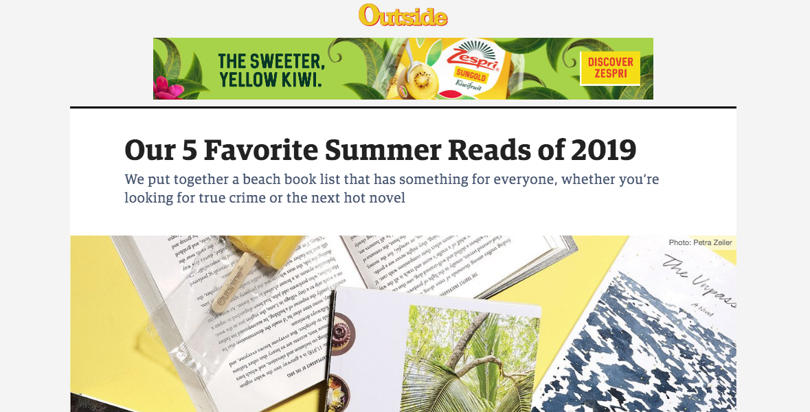 """""""Our 5 Favorite Summer Reads of 2019."""" —Outside magazine (June 27, 2019) -"""