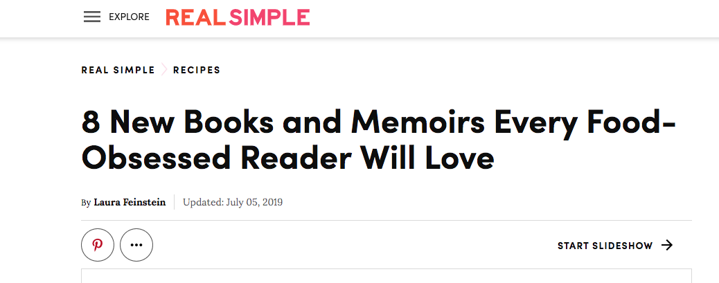 """""""8 New Books and Memoirs Every Food-Obsessed Reader Will Love."""" —Real Simple (July 5, 2019) -"""