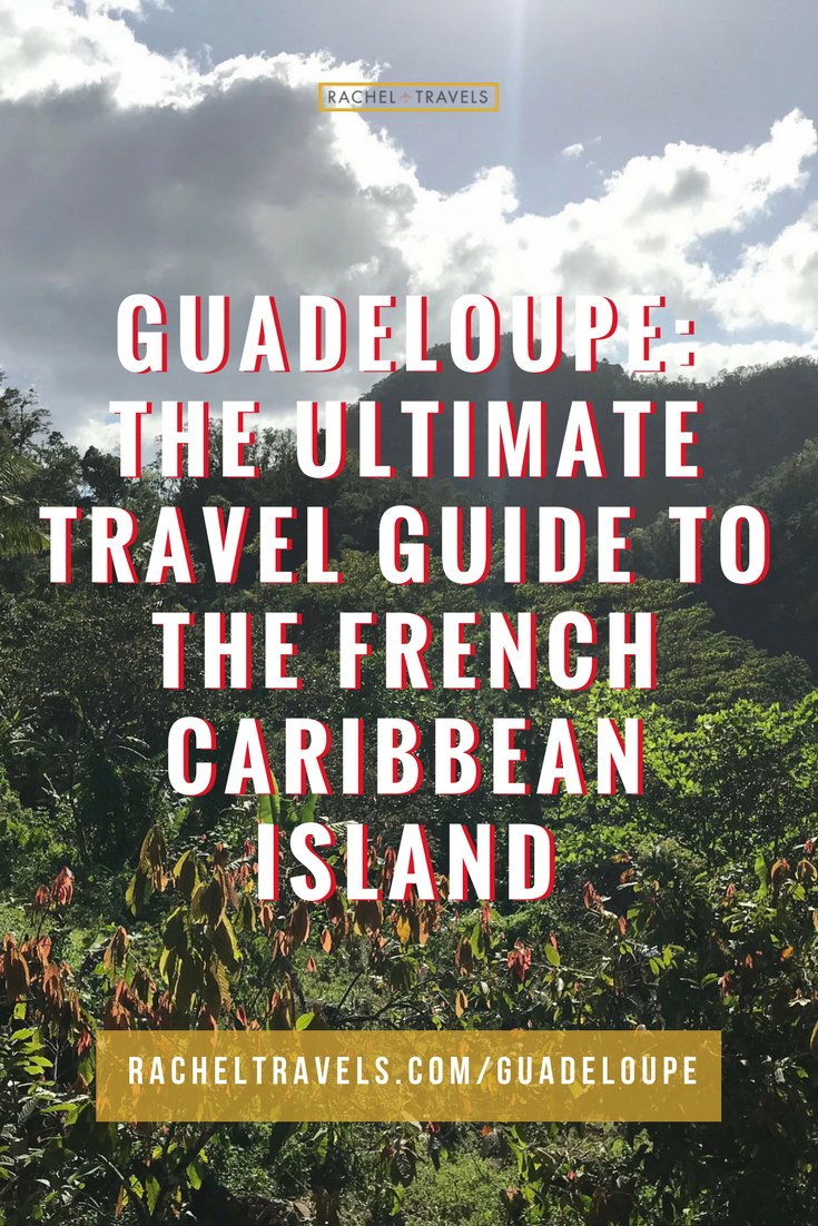 How to Experience Guadeloupe - RachelTravels.com