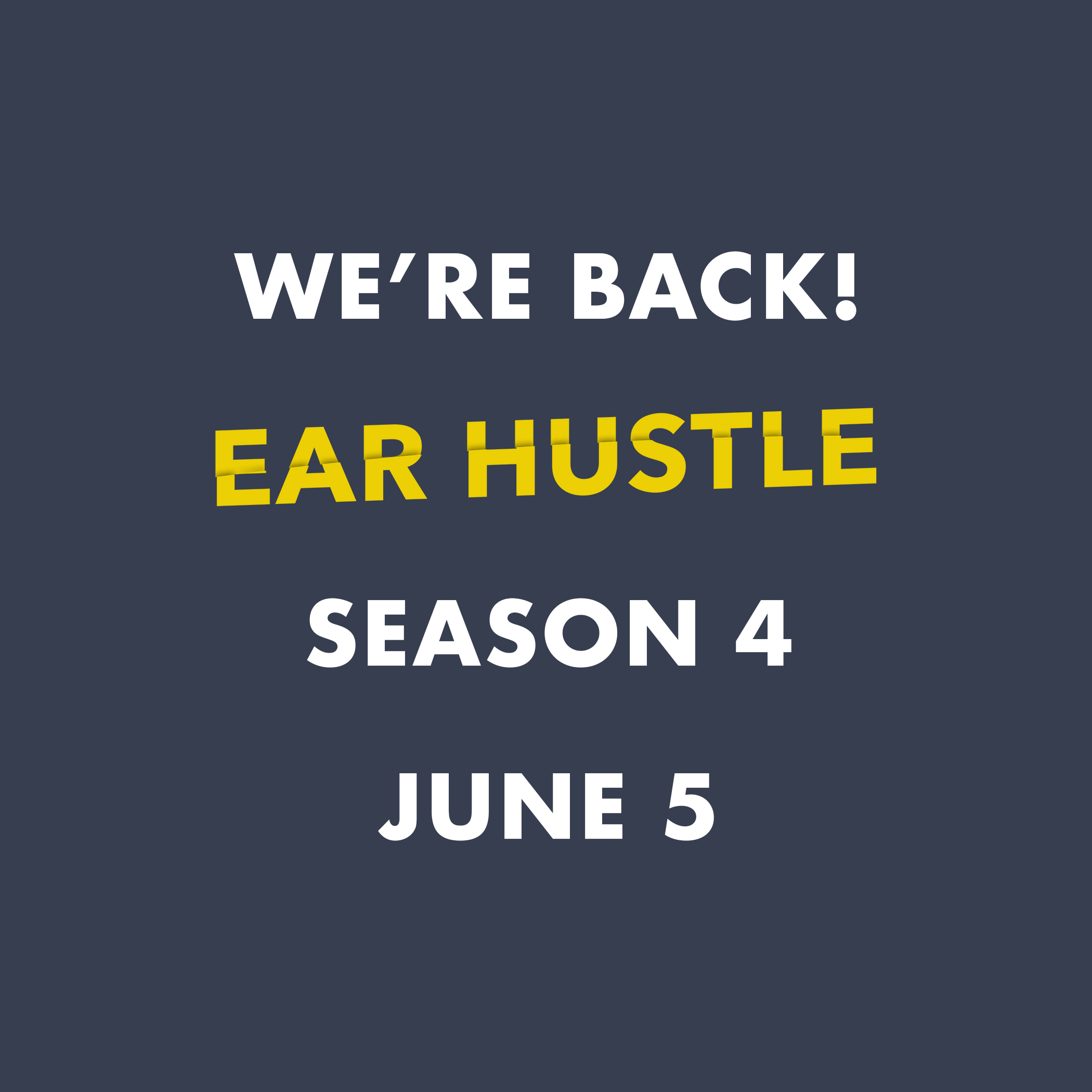 Ear Hustle returns June 5.jpg