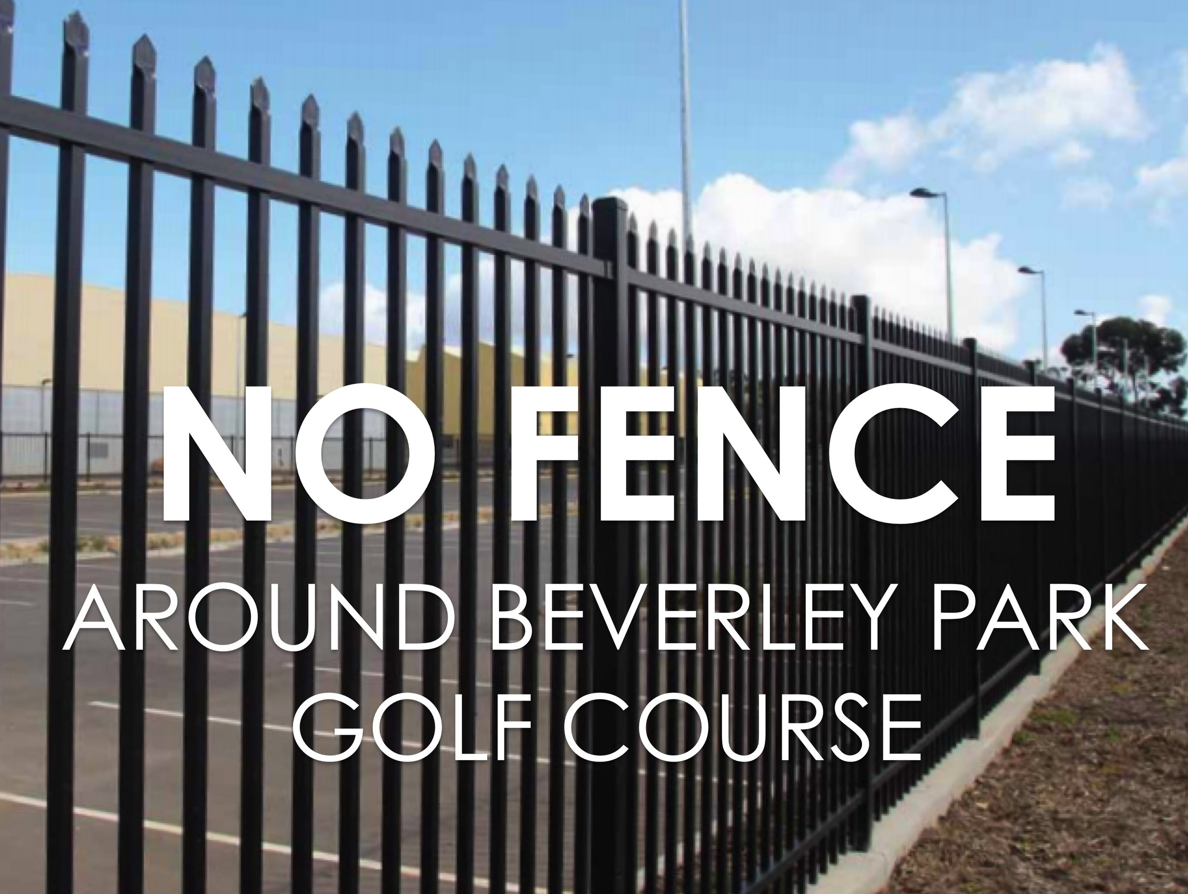 Type of fence proposed to be erected around the perimeter of the Beverley Park Golf Course.