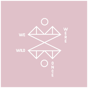 WE WERE WILD ONCE (Skin)
