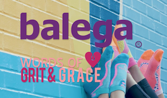 Click  here  to view the Balega Words of Grit & Grace video.