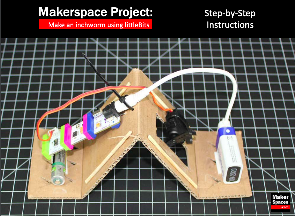 "From makerspaces.com,  here  are instructions to ""make an inchworm using littleBits""."