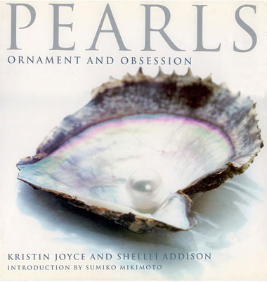Pearls: Ornament and Obsession - By Kristin Joyce & Shellei Addison, Simon & Schuster, 1993