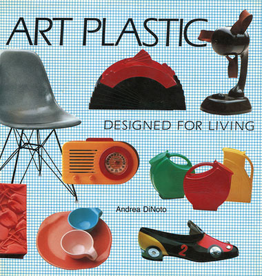 Art Plastic - By Andrea DiNoto, Abbeville Press, 1984