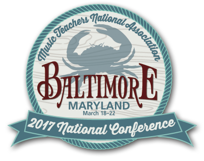 MTNA National Conference    Baltimore Marriott Waterfront    Baltimore, Maryland    March 18–22    2017