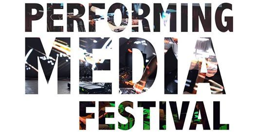 Performing Media Festival  Indiana University South Bend  February 28 - March 1  2019