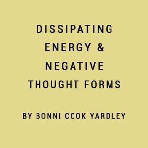 dissipating enegery & negative thought forms.jpg
