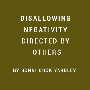 disallowing negativity directed by others.jpg