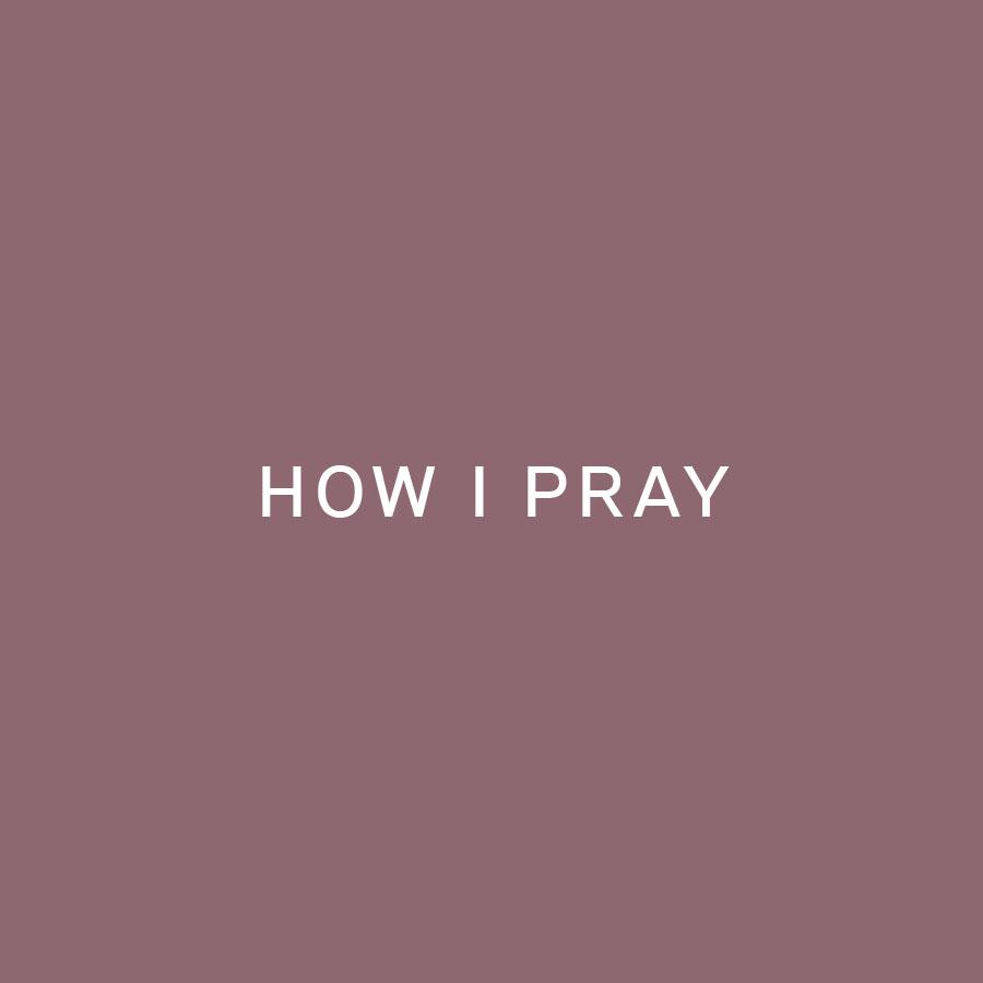 how-I-pray.jpg