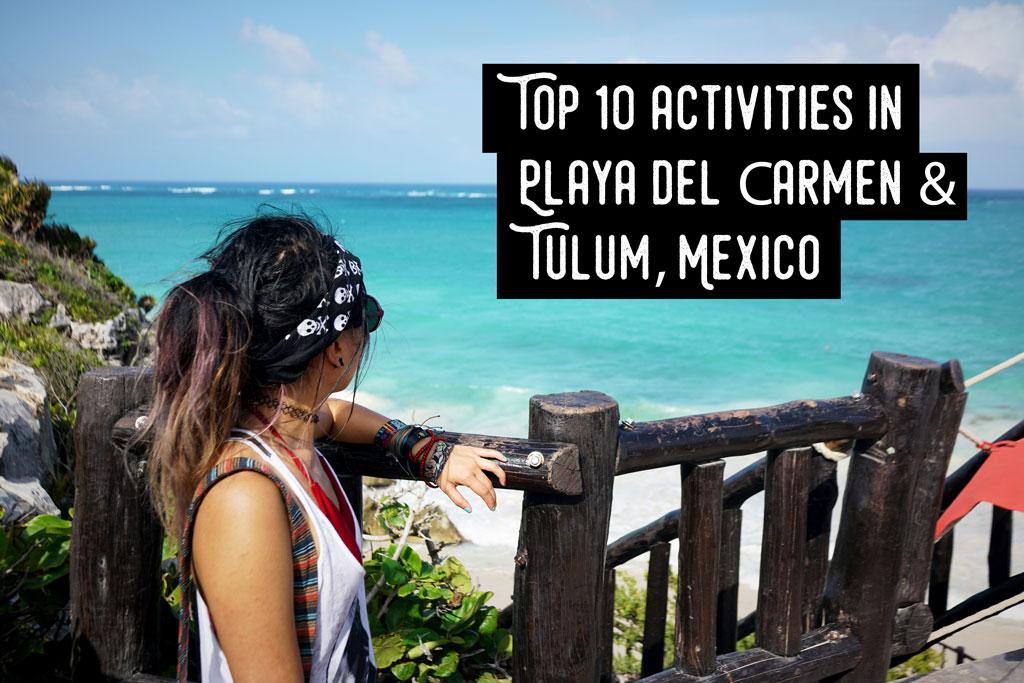 Top 10 Activities in Playa del Carmen & Tulum, Mexico