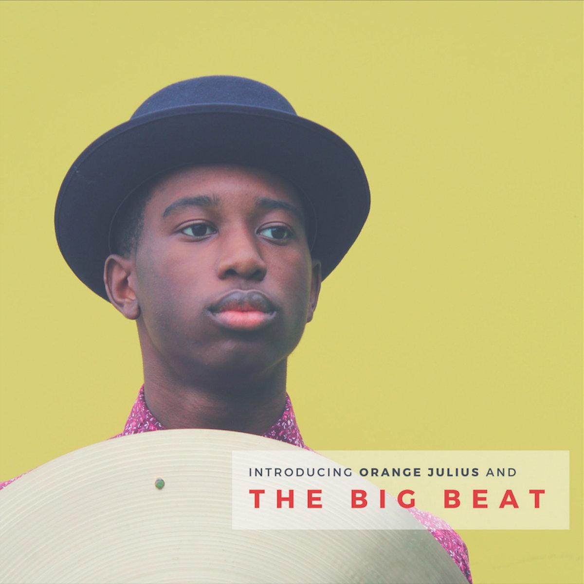 Introducing Orange Julius and the Big Beat: Orange Julius and the Big Beat