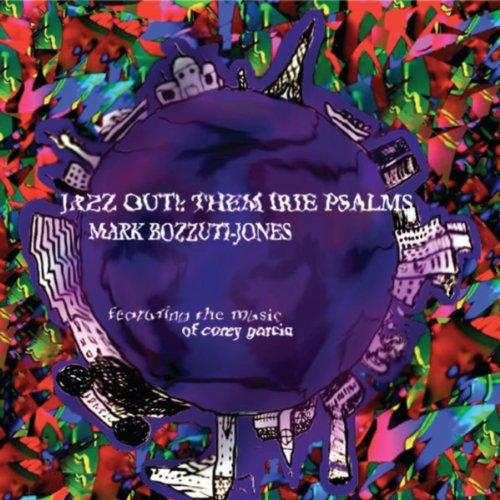 Jazz Out!: Them Irie Psalms-Mark Bozzuti Jones