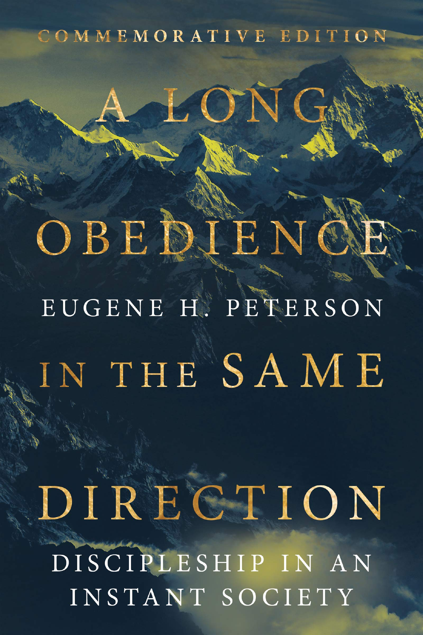 A Long Obedience in the Same Direction: Discipleship in an Instant Society by Eugene Peterson