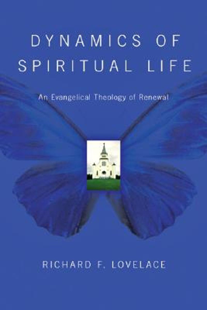 Dynamics of Spiritual Life by Richard Lovelace