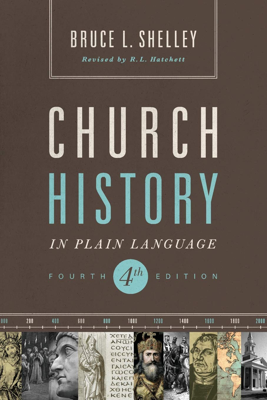 Church History in Plain Language (4th Ed.) by Bruce Shelley
