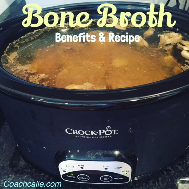 Bone Broth Benefits and Recipes by Coach Calie