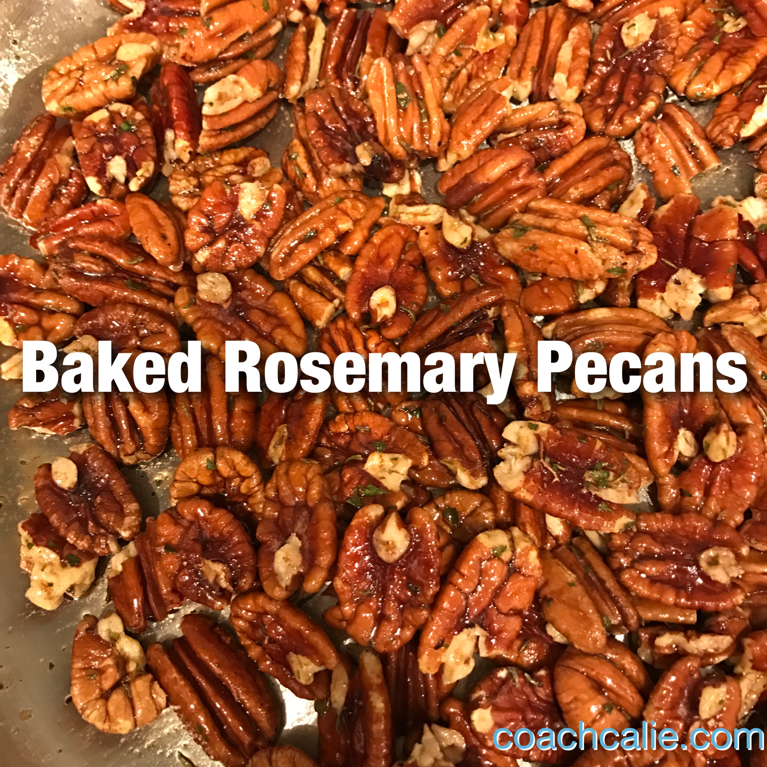 Coach Calie Baked Rosemary Pecans Recipes