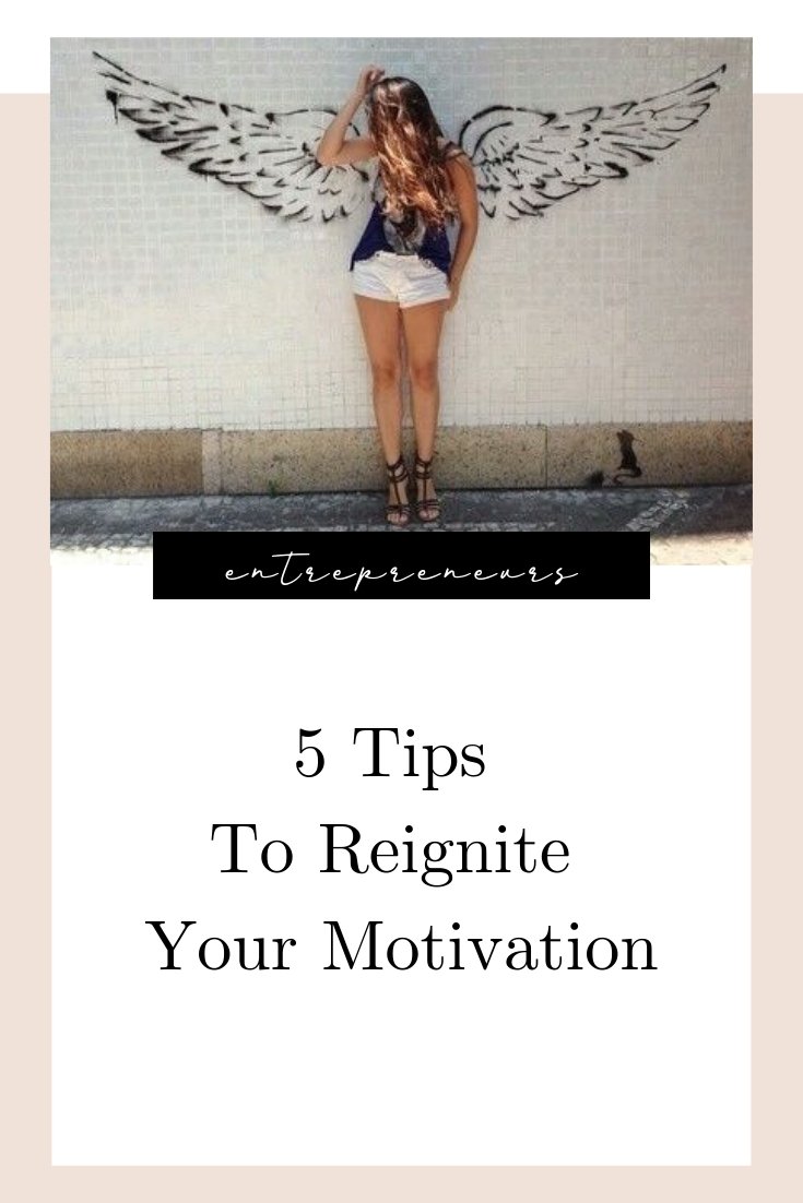 5 Tips To Reignite Your Motivation.jpg