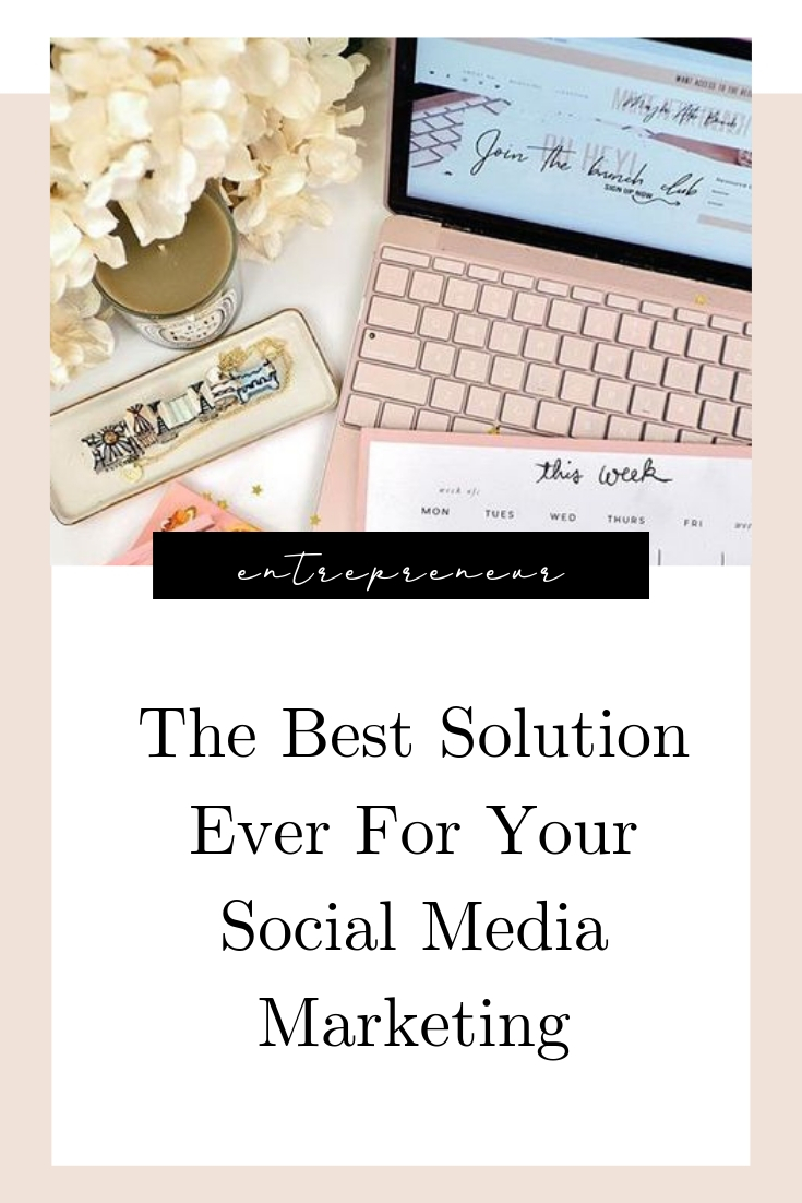 The Best Solution Ever For Your Social Media Marketing