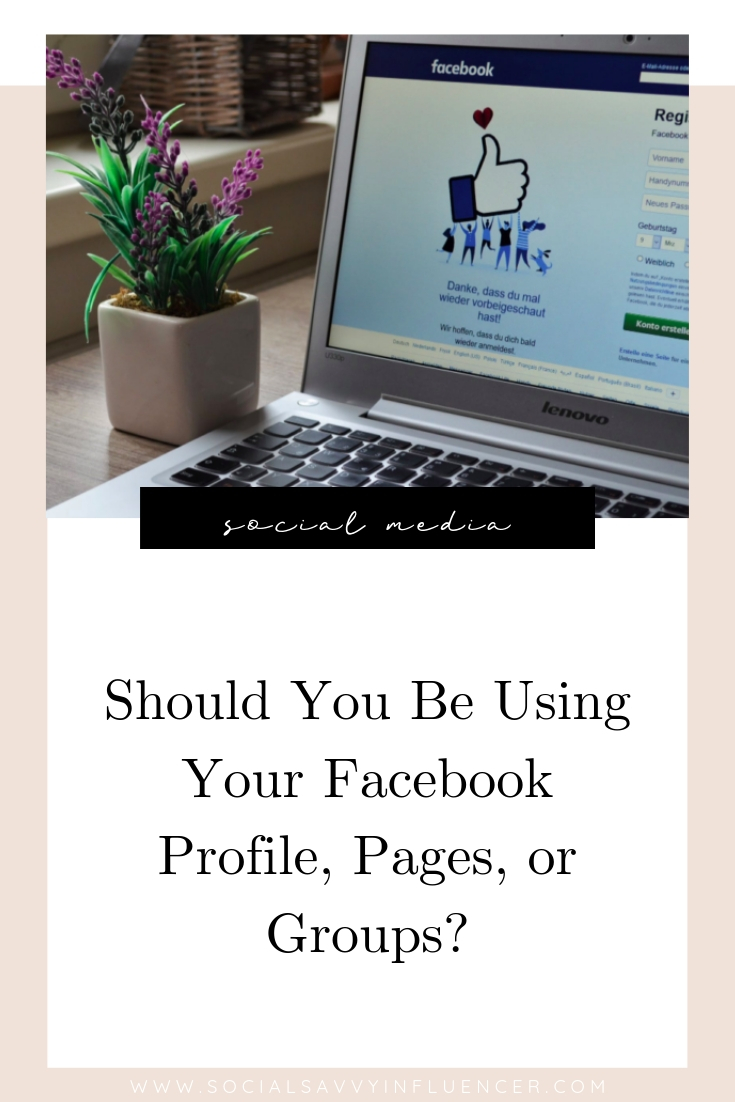 Should You Be Using Your Facebook Profile, Pages, or Groups.jpg