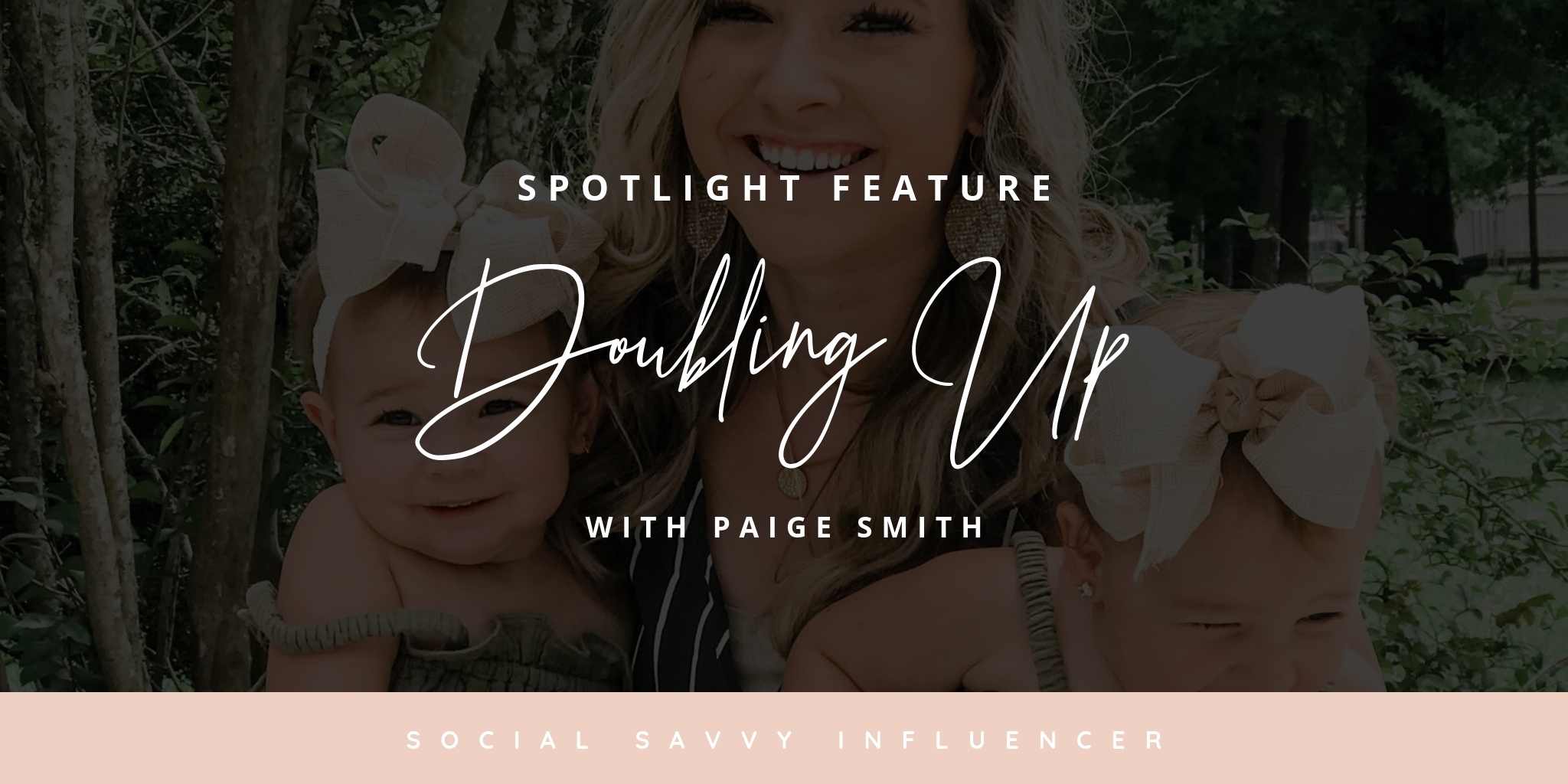 Doubling Up with Paige Smith
