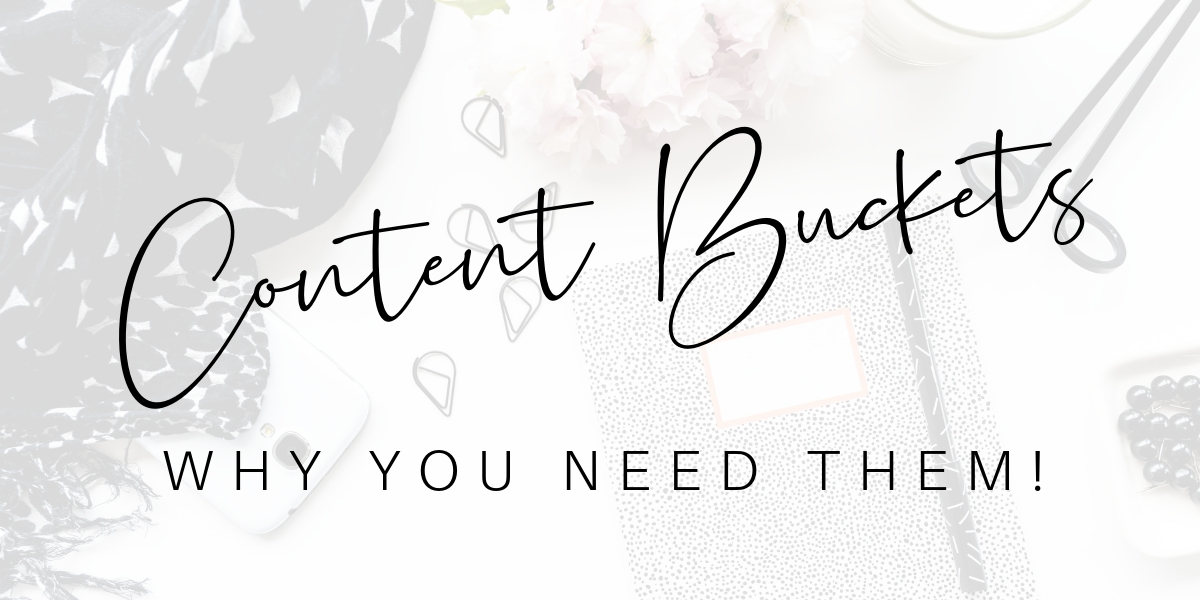 Content Buckets - Why You Need Them.jpg