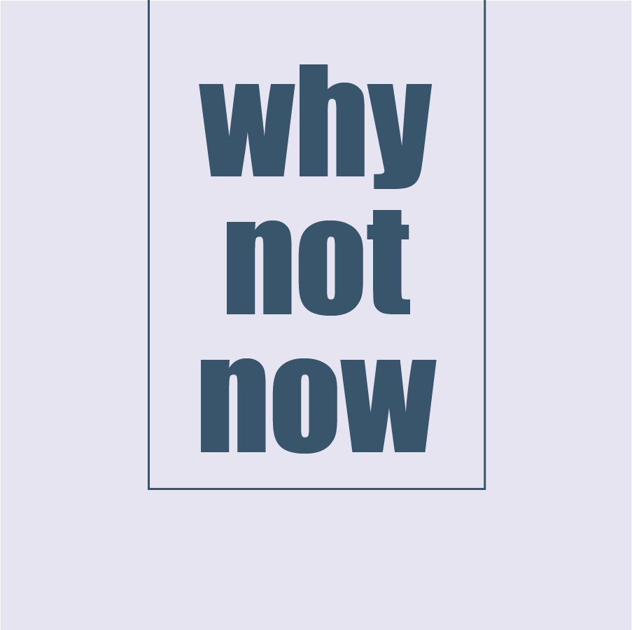 why not now light.png