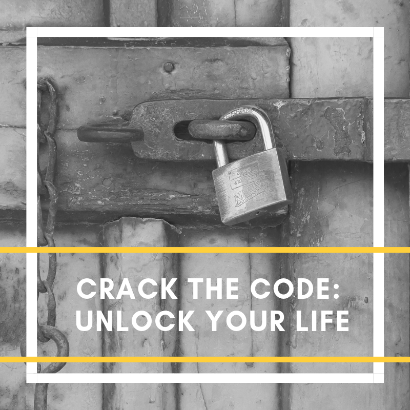 CRACK THE CODE_ UNLOCK YOUR LIFE.png