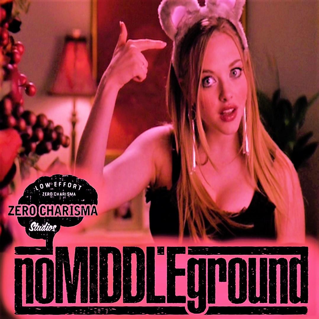 noMIDDLEground Episode 1 - MEAN GIRLS