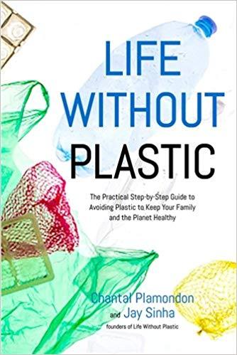 Life Without Plastic by Chantal Plamondon and Jay Sinha