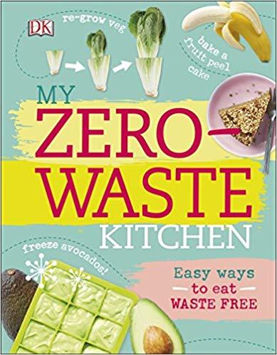 My Zero Waste Kitchen by DK Publishing