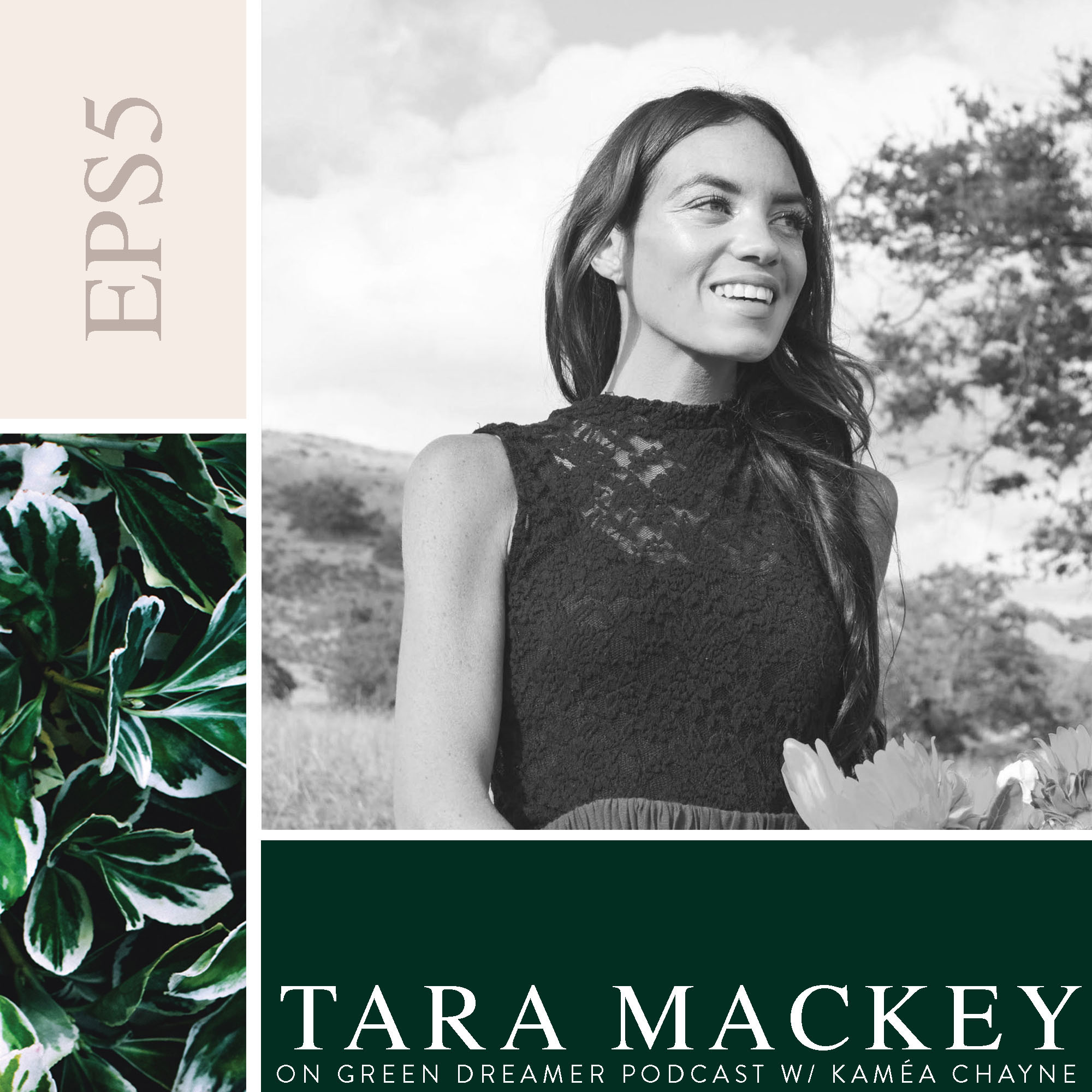 Tara Mackey talks Sustainability via Green Dreamer Podcast with Kaméa Chayne