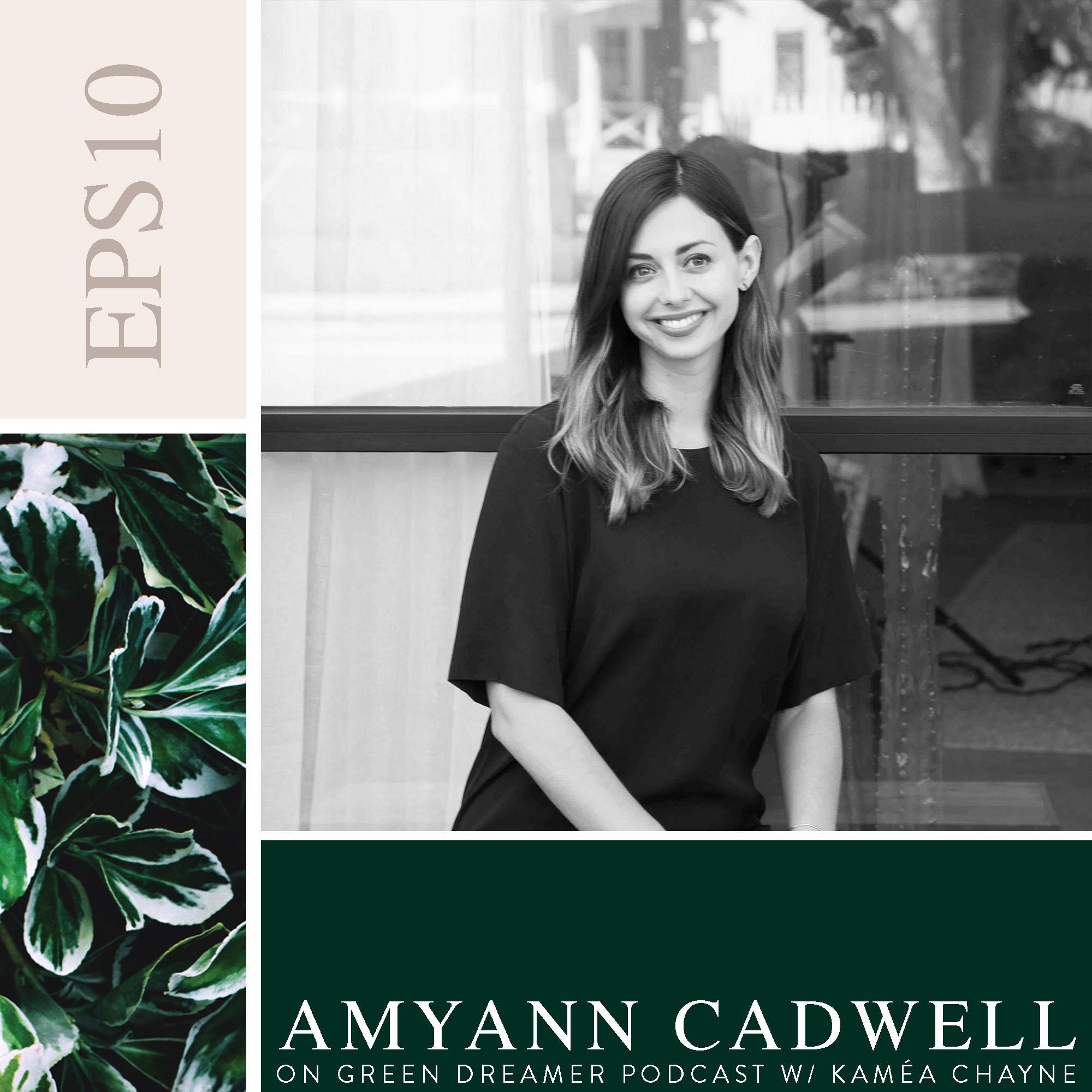 AmyAnn Cadwell on Sustainability via Green Dreamer Podcast with Kaméa Chayne
