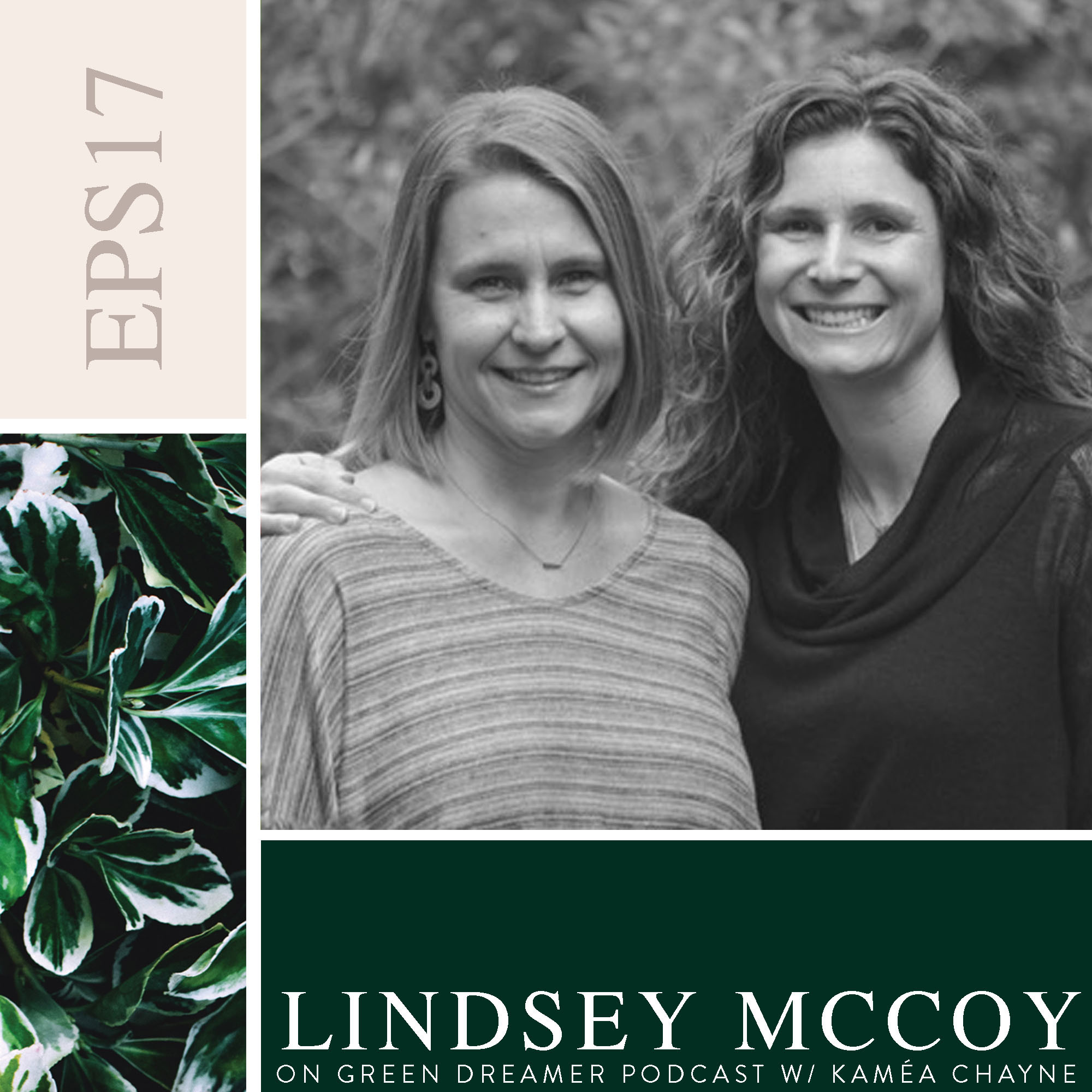 Lindsey McCoy on Sustainability via Green Dreamer Podcast with Kaméa Chayne