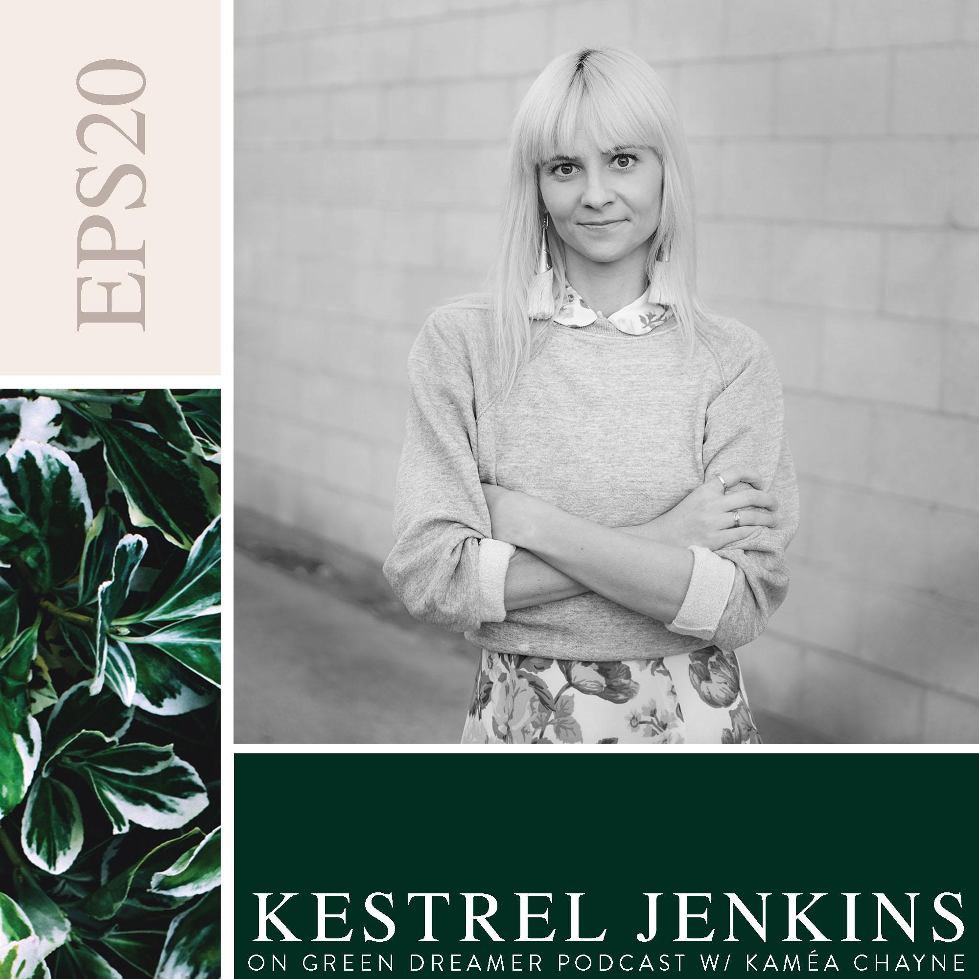 Kestrel Jenkins on Sustainability via Green Dreamer Podcast with Kaméa Chayne