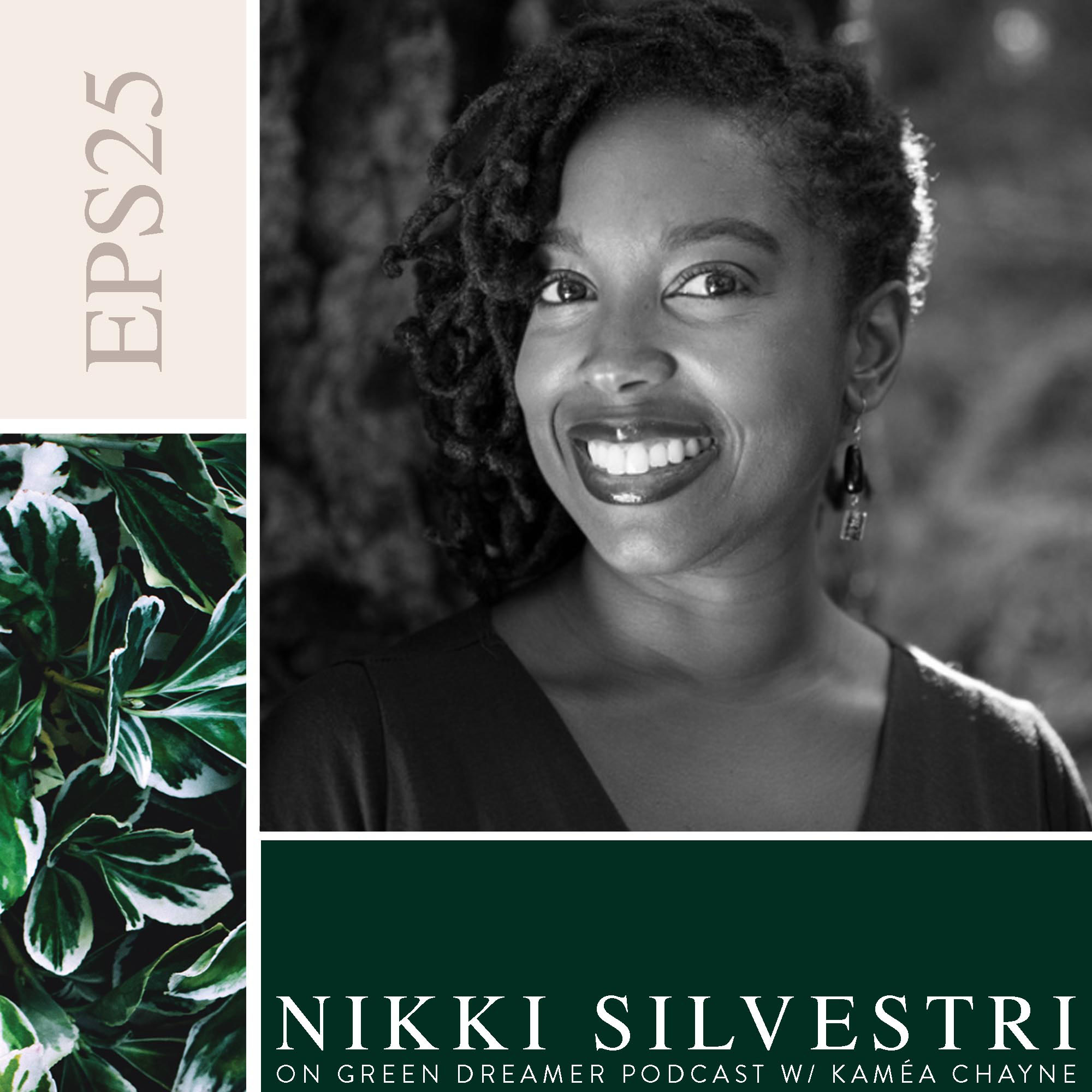 25) BW Nikki-Silvestri-of-Soil-and-Shadow-talks-sustainability-on-Green-Dreamer-Podcast-with-Kaméa-Chayne.jpg