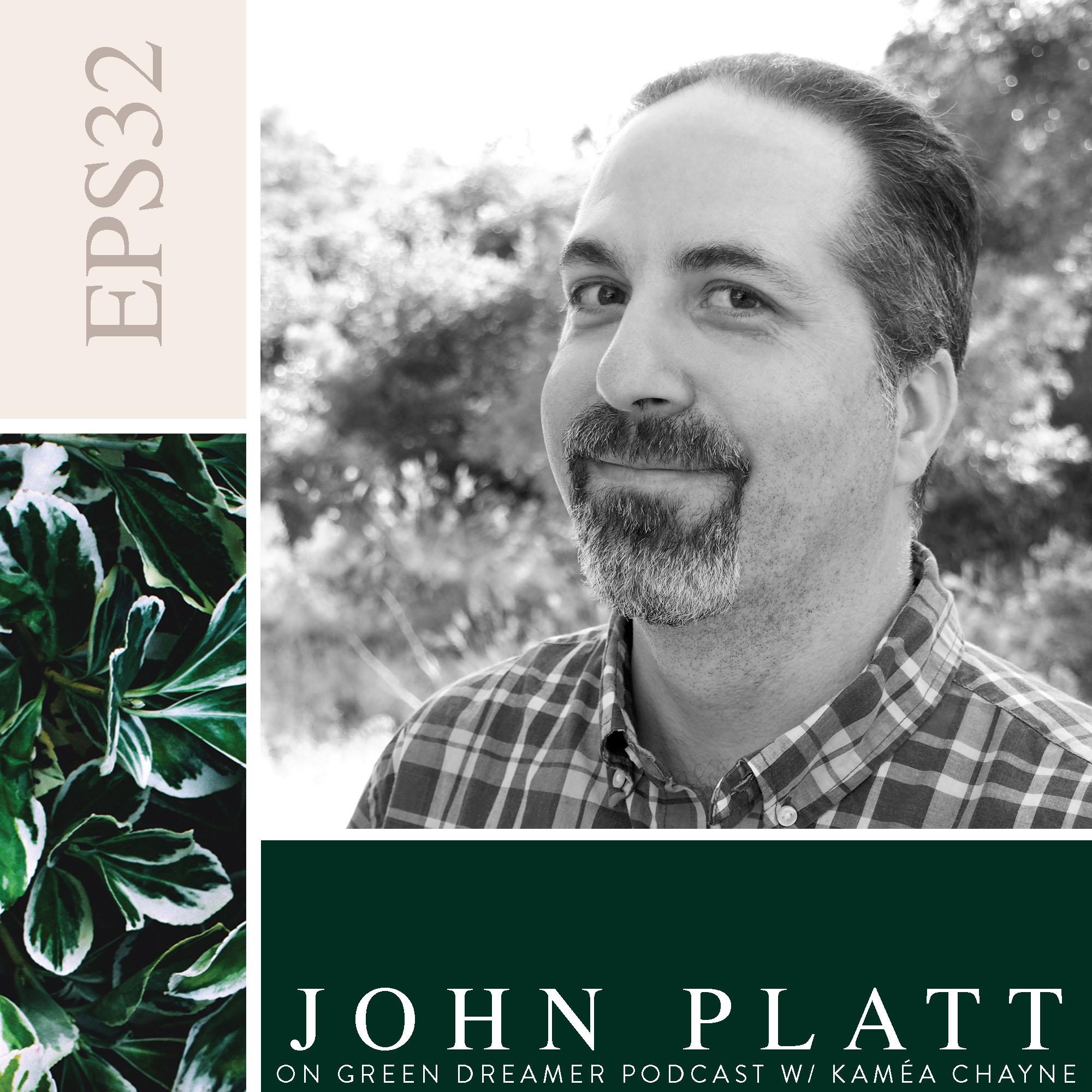 32) BW John-Platt-of-THe-Revelator-on-Sustainability-on-Green-Dreamer-Podcast-with-Kaméa-Chayne.jpg