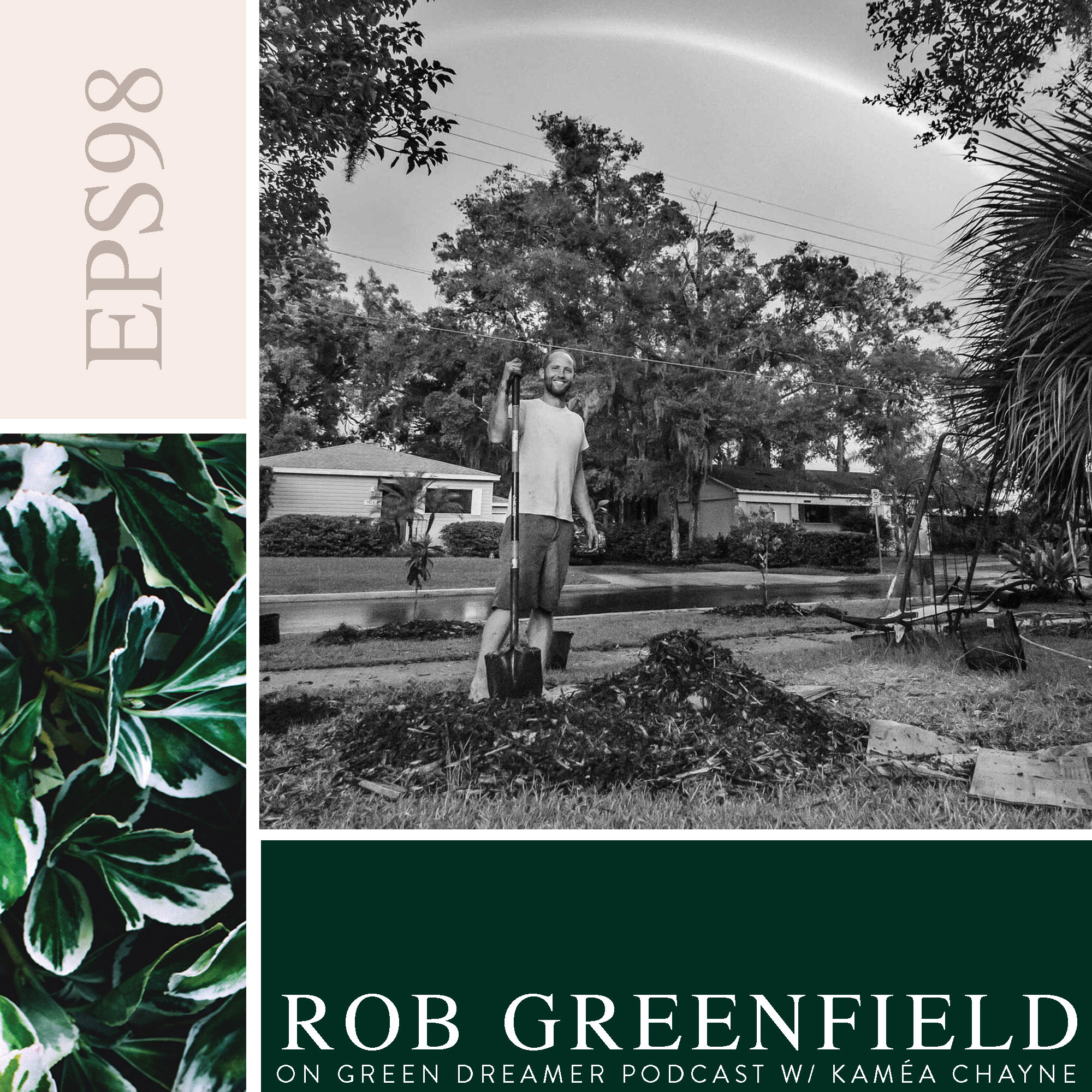 98) BW Rob Greenfield talks Sustainability on Green Dreamer Podcast with Kamea Chayne copy copy.jpg