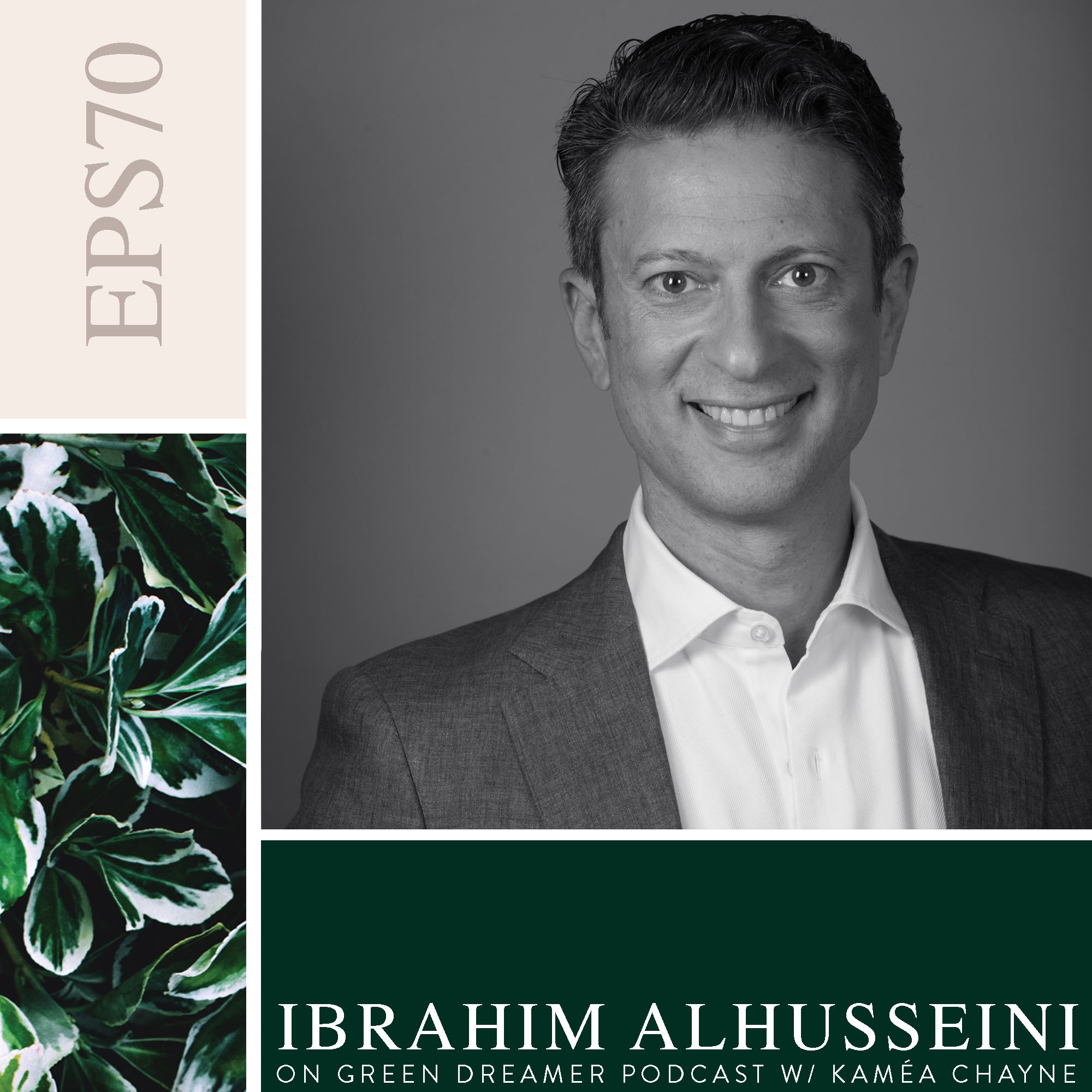 70-Show-Notes-Ibrahim-AlHusseini-talks-sustainability-on-Green-Dreamer-Podcast-with-Kamea-Chayne.jpg